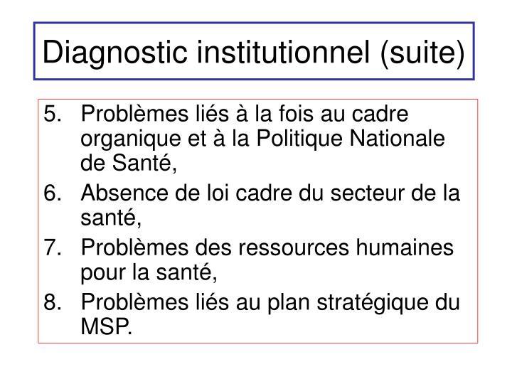Diagnostic institutionnel (suite)