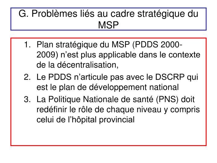 G. Problèmes liés au cadre stratégique du MSP