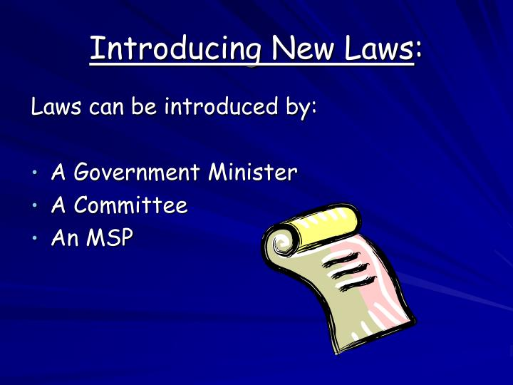 Introducing New Laws