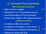 i 2 increase the incentives