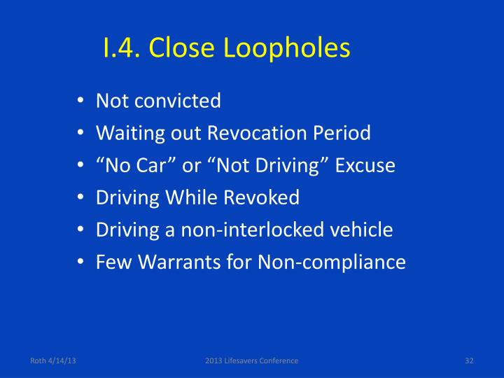I.4. Close Loopholes
