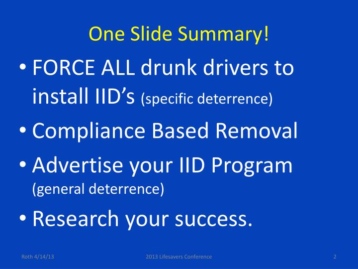 One Slide Summary!