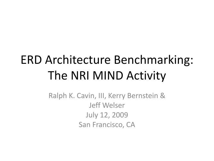 ERD Architecture Benchmarking: