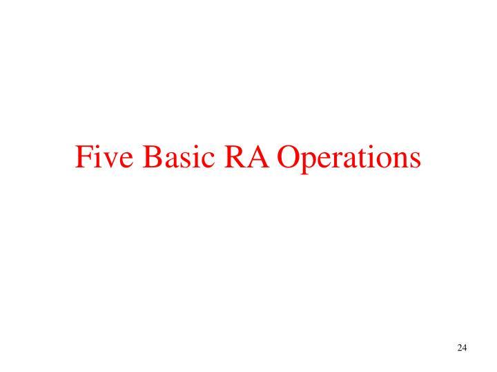 Five Basic RA Operations