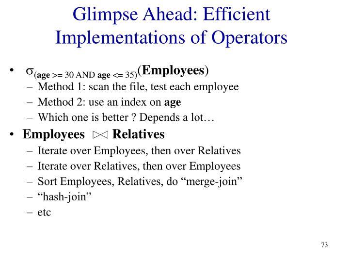 Glimpse Ahead: Efficient Implementations of Operators