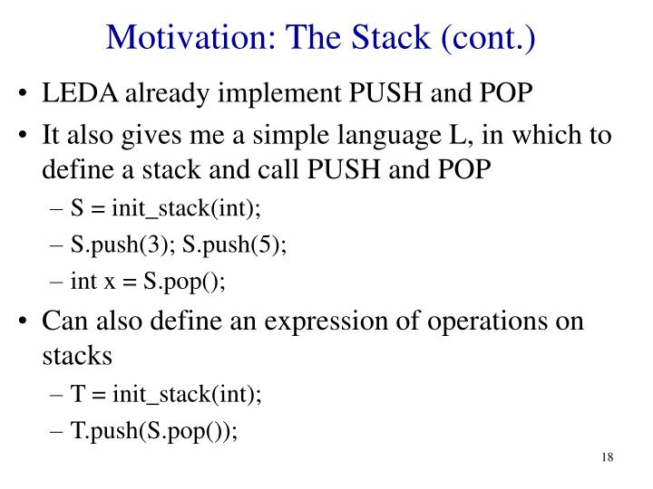 Motivation: The Stack (cont.)