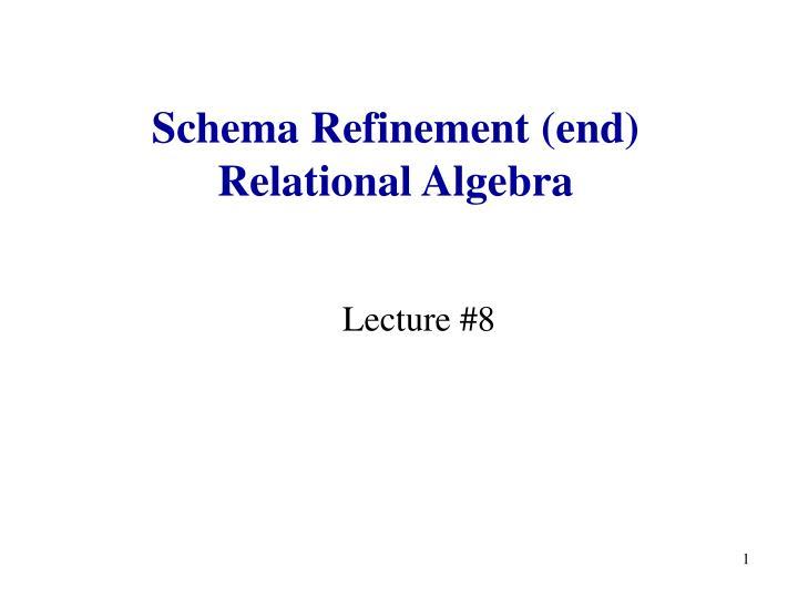 schema refinement end relational algebra