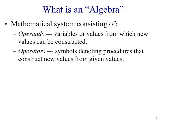 "What is an ""Algebra"""