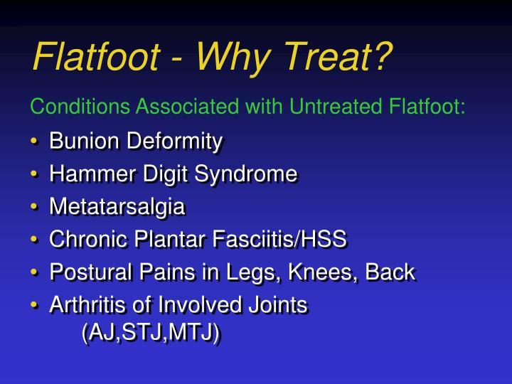 Flatfoot - Why Treat?