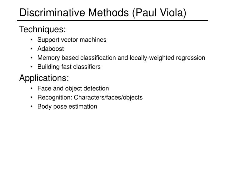 Discriminative Methods (Paul Viola)