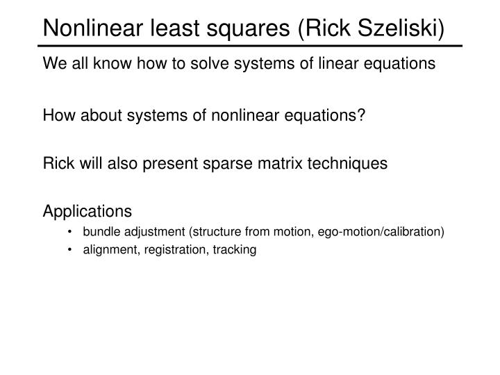 Nonlinear least squares (Rick Szeliski)