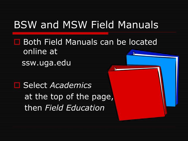 BSW and MSW Field Manuals