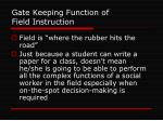 gate keeping function of field instruction