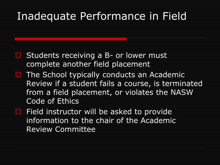 Inadequate Performance in Field