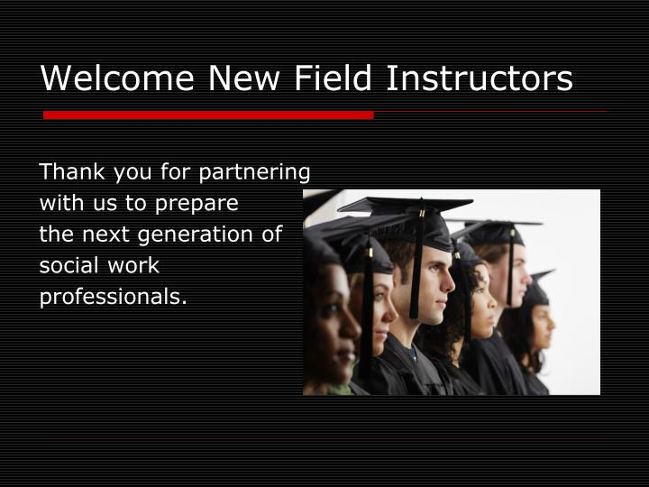 Welcome New Field Instructors