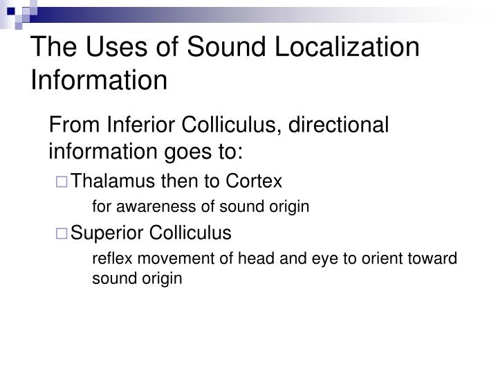 The Uses of Sound Localization Information