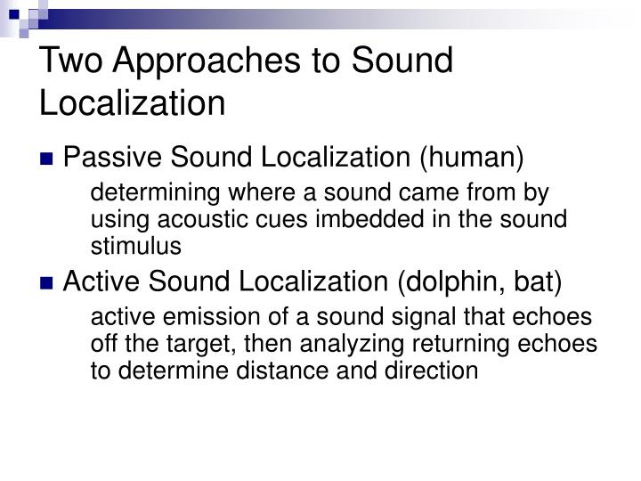 Two Approaches to Sound Localization