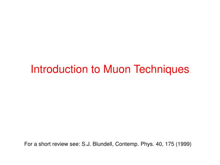 Introduction to Muon Techniques
