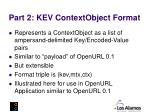 part 2 kev contextobject format