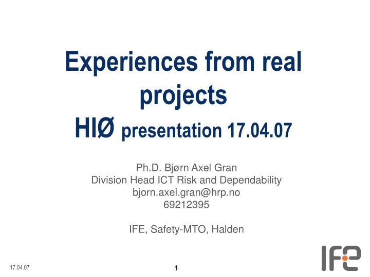 Experiences from real projects hi presentation 17 04 07