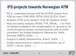 ife projects towards norwegian atm