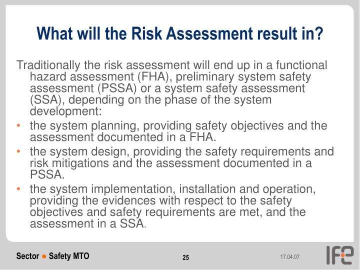 What will the Risk Assessment result in?