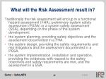 what will the risk assessment result in