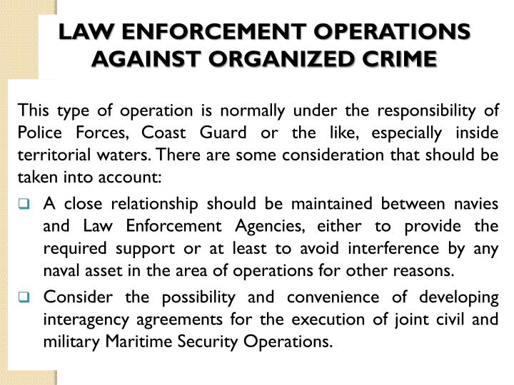 LAW ENFORCEMENT OPERATIONS AGAINST ORGANIZED CRIME