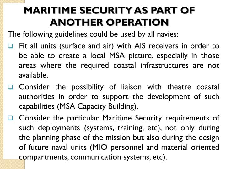 MARITIME SECURITY AS PART OF ANOTHER OPERATION