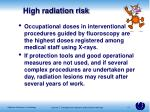 high radiation risk
