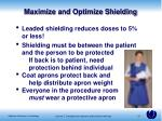 maximize and optimize shielding