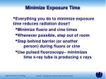 minimize exposure time