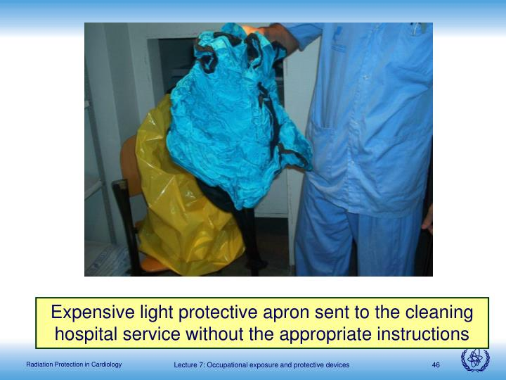 Expensive light protective apron sent to the cleaning hospital service without the appropriate instructions