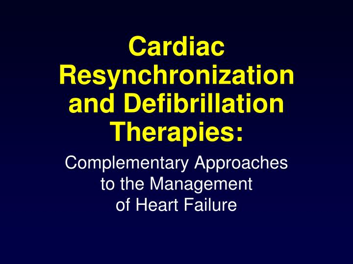 cardiac resynchronization and defibrillation therapies