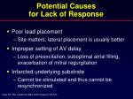 potential causes for lack of response