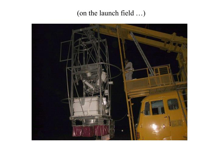 (on the launch field …)