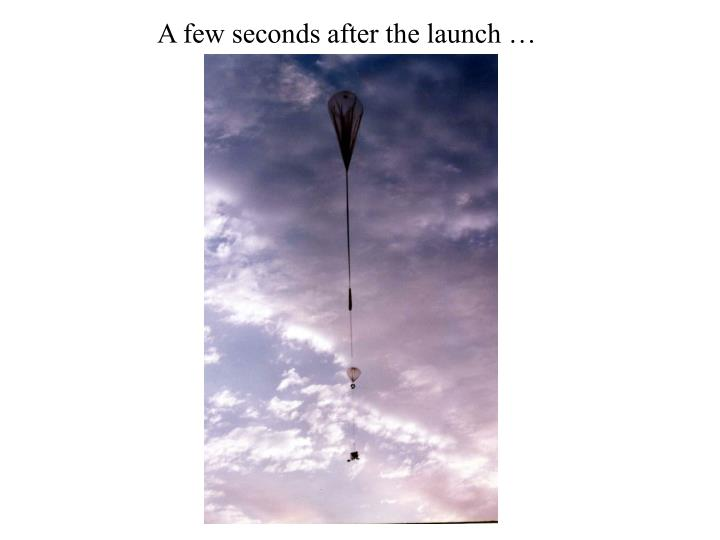 A few seconds after the launch …