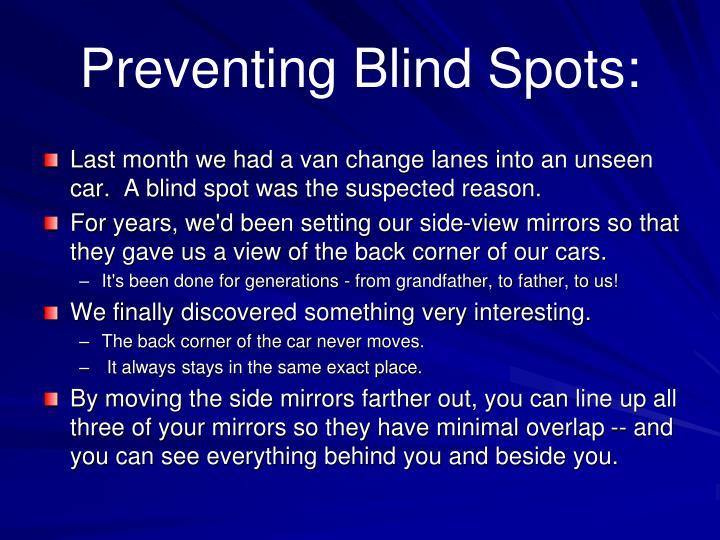 Preventing Blind Spots: