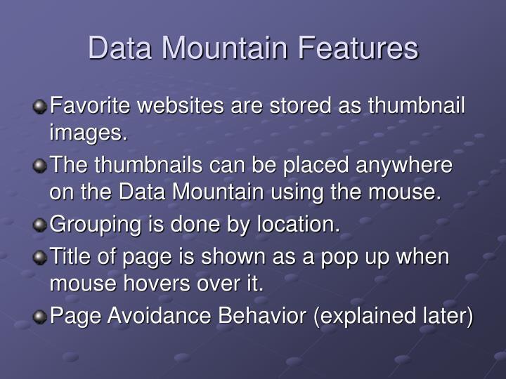 Data Mountain Features