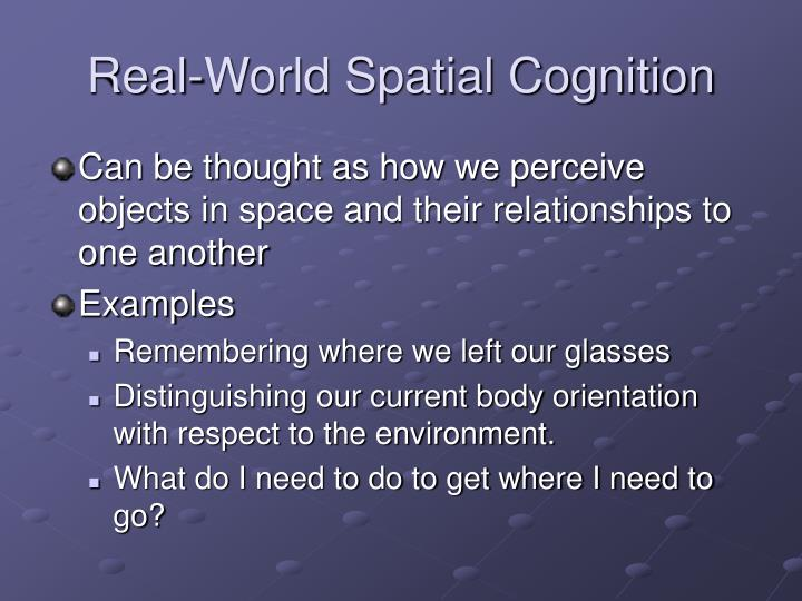 Real-World Spatial Cognition