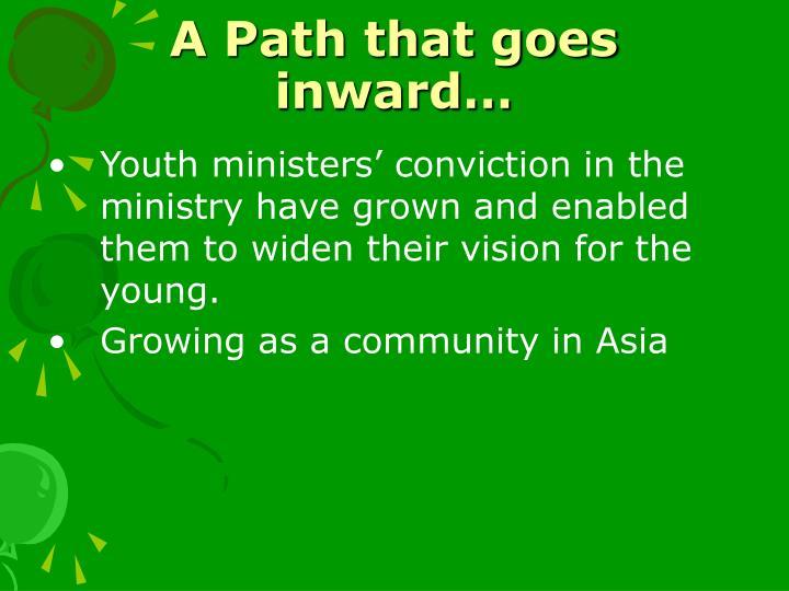 A Path that goes inward…