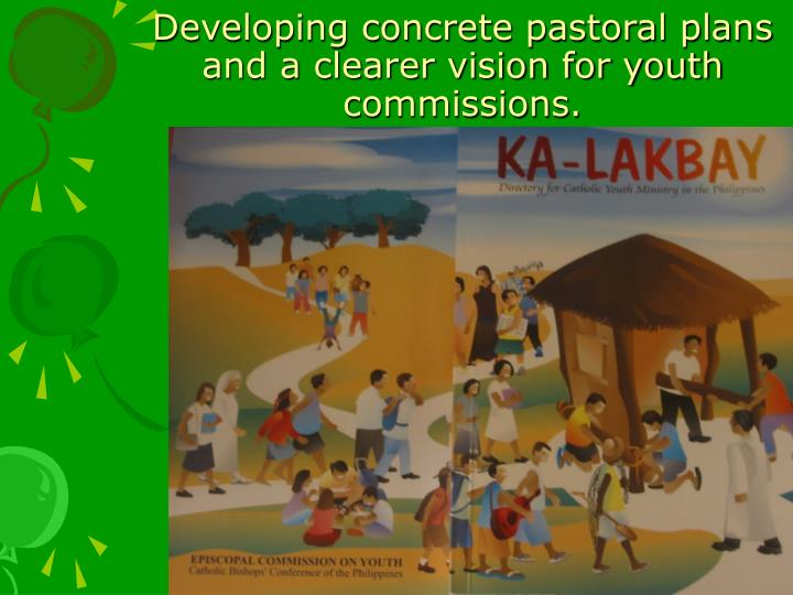 Developing concrete pastoral plans and a clearer vision for youth commissions.