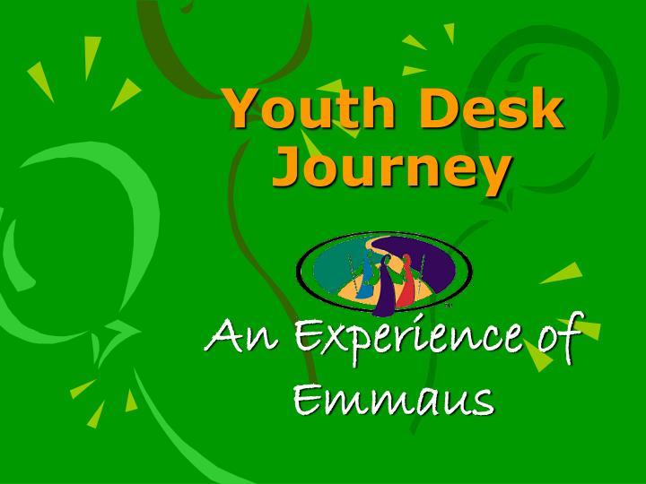 Youth Desk  Journey