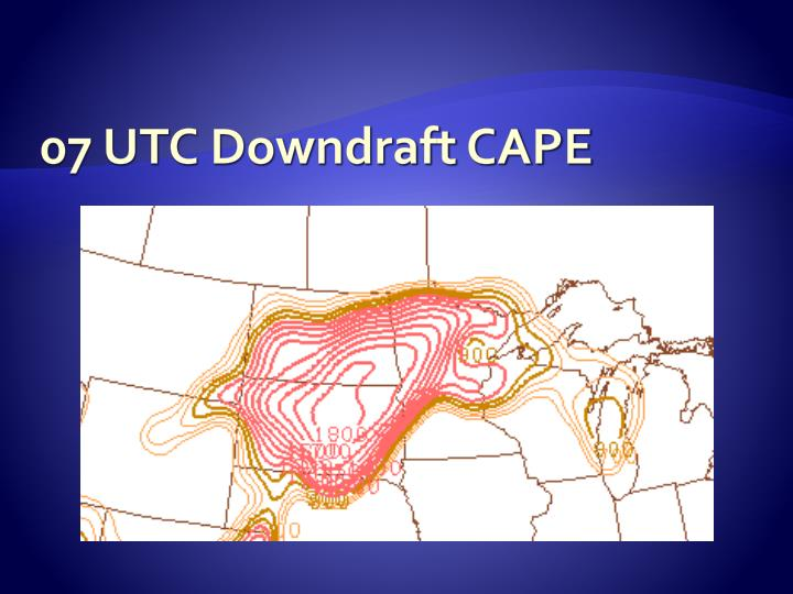 07 UTC Downdraft CAPE
