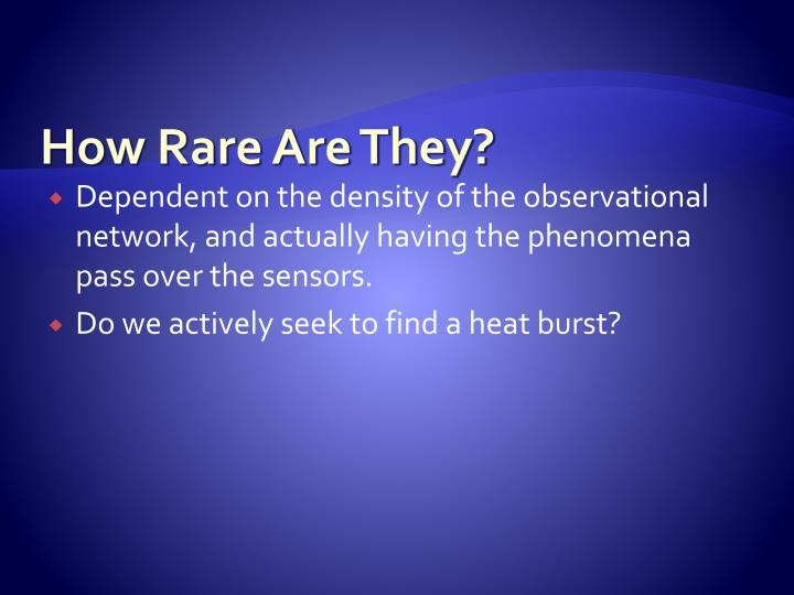 How Rare Are They?