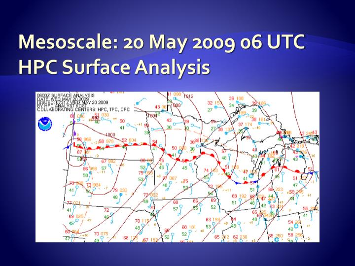 Mesoscale: 20 May 2009 06 UTC HPC Surface Analysis