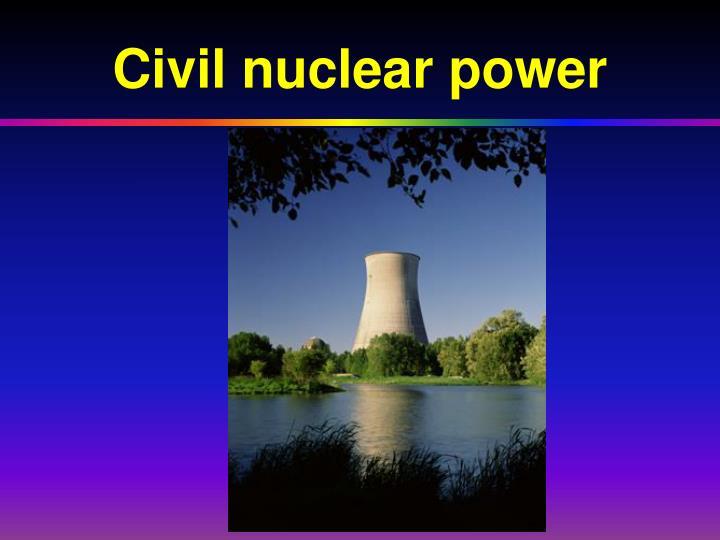 Civil nuclear power