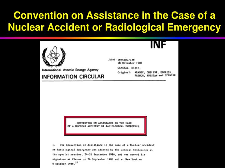 Convention on Assistance in the Case of a Nuclear Accident or Radiological Emergency