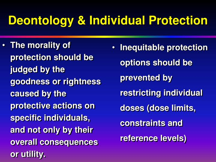 The morality of protection should be judged by the goodness or rightness caused by the protective actions on specific individuals, and not only by their overall consequences