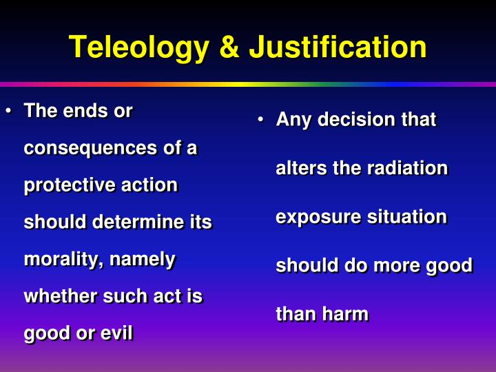 The ends or consequences of a protective action should determine its morality, namely whether such act is good or evil